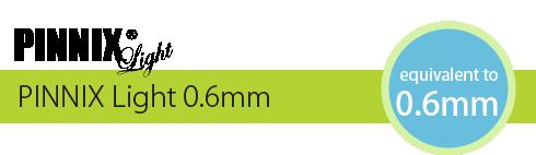 PINNIX Light 0.6mm